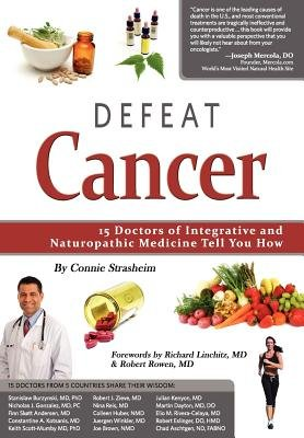 Defeat Cancer: 15 Doctors of Integrative & Naturopathic Medicine Tell You How (Paperback) - Common