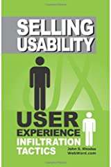 Selling Usability: User Experience Infiltration Tactics Paperback