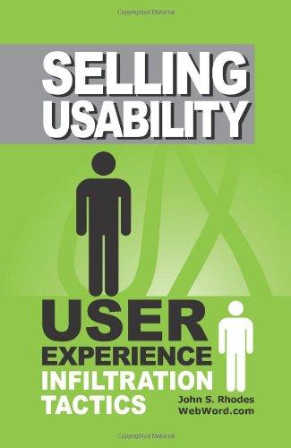 Selling Usability: User Experience Infiltration Tactics [John Rhodes] (Tapa Blanda)