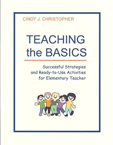 Teaching the Basics: Successful Strategies and Ready-to-Use Activities for Elementary Teachers