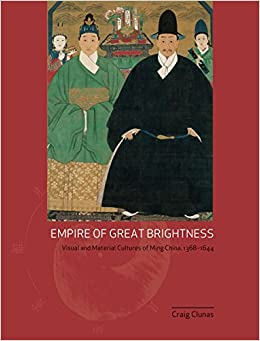 Empire of great brightness visual and material cultures of ming empire of great brightness visual and material cultures of ming china 1368 1644 craig clunas 9781861893604 amazon books fandeluxe Gallery