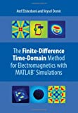 The Finite-Difference Time-Domain Method for Electromagnetics with MATLAB Simulations, Elsherbeni, Atef Z. and Demir, Veysel, 1891121715