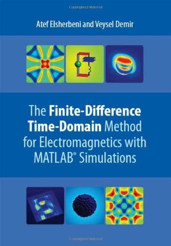 The Finite Difference Time Domain Method for Electromagnetics: With MATLAB Simulations