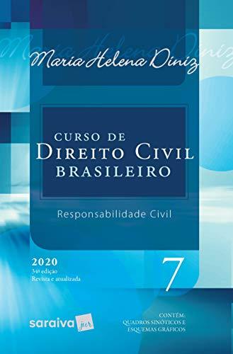 Curso de Direito Civil Brasileiro - Vol. 7 - 34ª Edição 2020: Responsabilidade Civil: Volume 7