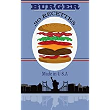 Burger : 30 recettes Made in U.S.A (French Edition)