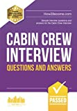 Cabin Crew Interview Questions and Answers: Sample interview questions and answers for the Cabin Crew interview