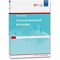 Technische Mathematik Kältetechnik (Kälte · Klima · Lüftung   KOMPAKT)