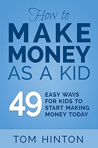 Amazon.com: How to Make Money as a Kid: 49 Easy Ways for Kids to ...