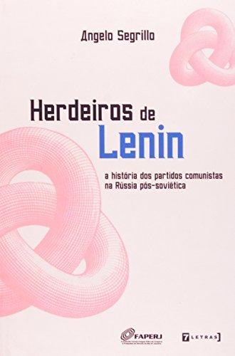 Herdeiros de Lenin. A História dos Partidos Comunistas na Rússia