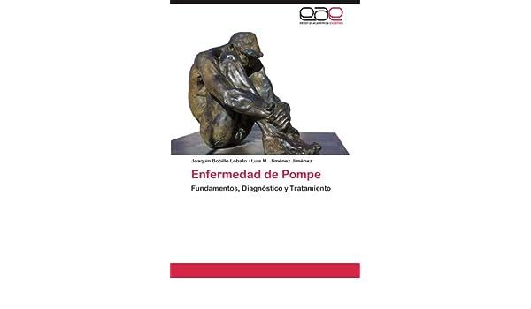 Enfermedad de Pompe: Fundamentos, Diagnóstico y Tratamiento ...