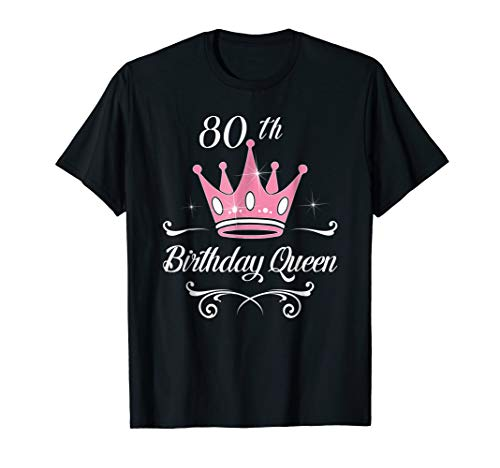 80th Birthday Queen Ladies Gifts 80 Years Old Lady Fun Shirt (80th Woman Presents Birthday For)