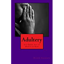 Adultery: M'm! M'm! Good, but it Hurt so Bad!!
