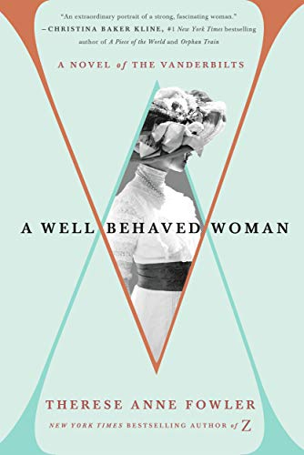 Image of A Well-Behaved Woman: A Novel of the Vanderbilts