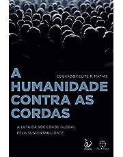 A humanidade contra as cordas: A luta da sociedade global pela sustentabilidade: A luta da sociedade global pela sustentabilidade