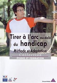 Tirer à l'arc au-delà du handicap : méthode et adaptations