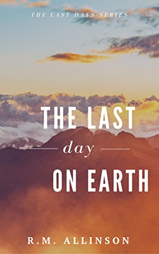 Amazon the last day on earth the last days ebook rm the last day on earth the last days by allinson rm fandeluxe Document