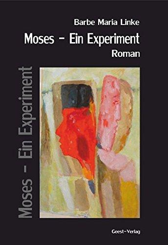 Moses – Ein Experiment: Roman