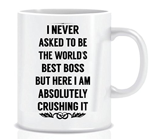 I NEVER ASKED TO BE THE WORLD'S BEST BOSS BUT HERE I AM ABSOLUTELY CRUSHING IT - Coffee Mug in Blue Ribbon Gift Box - 11 oz (World's Best Boss Gifts)