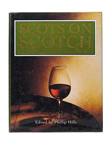 Scots on Scotch: The Scotch Malt Whisky Society Book of Whisky (1st Edition)