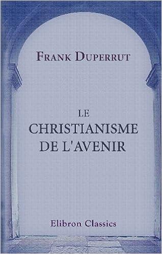 4bdd0abed6c1b9 🌍 Revoir le livre en ligne Le christianisme de l avenir  Pensées ...