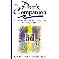 Poets Companion: A Guide To The Pleasures Of Writing Poetry
