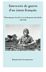 Souvenirs de guerre d'un jeune Français: Témoignage vécu de la seconde guerre mondiale. (French Edition)