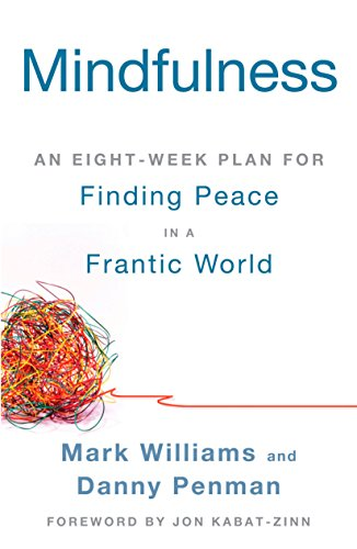 Mindfulness: An Eight-Week Plan for Finding Peace in a Frantic World (The Best English Teacher In The World)