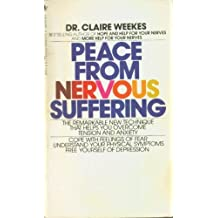 PEACE FROM NERVOUS SUFFERING by Clair Weekes (1983-05-01)
