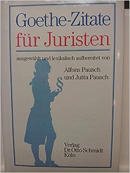 Goethe Zitate Fur Juristen Amazon De Alfons Pausch Jutta Pausch