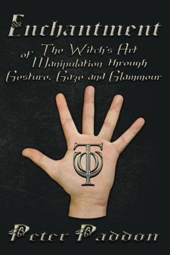 [Enchantment: The Witches' Art of Manipulation by Gesture, Gaze and Glamour] (Glamour Witch)