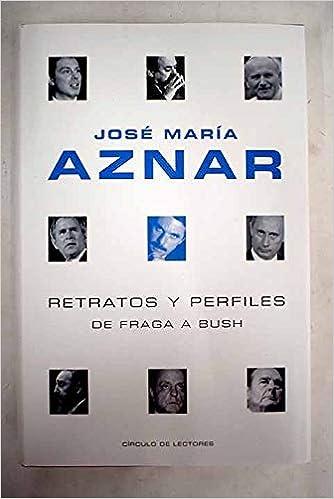 Retratos Y Perfiles: Amazon.es: Aznar, José María: Libros