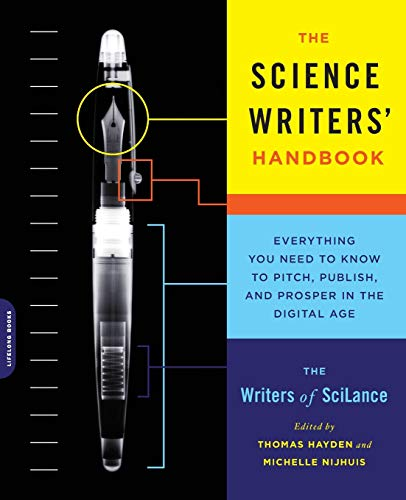 Image of The Science Writers' Handbook: Everything You Need to Know to Pitch, Publish, and Prosper in the Digital Age