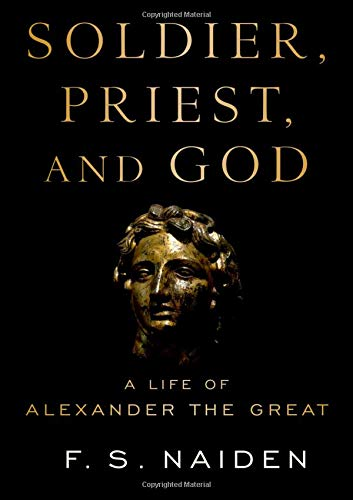 Image of Soldier, Priest, and God: A Life of Alexander the Great