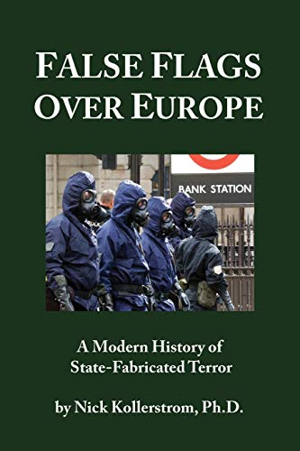 False Flags over Europe: A Modern History of State-Fabricated Terror por Nicholas Kollerstrom