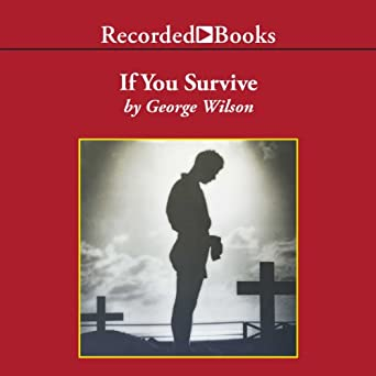 If You Survive: From Normandy to the Battle of the Bulge to the End of World War II, One American Of