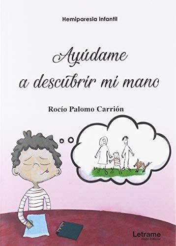 Hemiparesia infantil. Ayúdame a descubrir mi mano (Investigación) por Palomo Carrión, Rocío