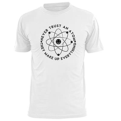 OKnown Never Trust an Atom They Make Up Everything Funny Science Men's T-Shirt