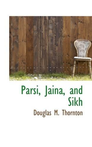 Parsi, Jaina, and Sikh