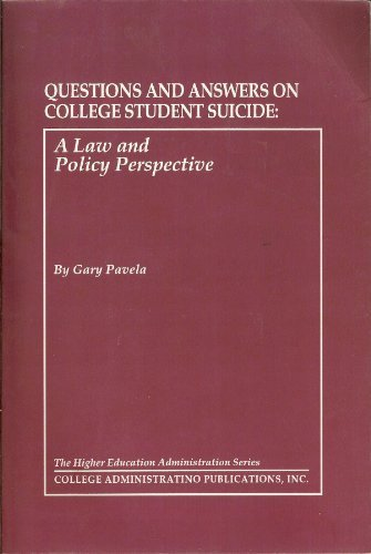 Questions And Answers on College Student Suicide: A Law And Policy Perspective by Pavela, Gary (2007) Paperback