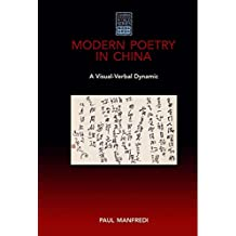 Modern Poetry in China: A Visual-Verbal Dynamic
