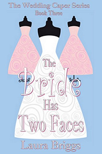 The bride has two faces the wedding caper series book 3 kindle the bride has two faces the wedding caper series book 3 by briggs fandeluxe Gallery