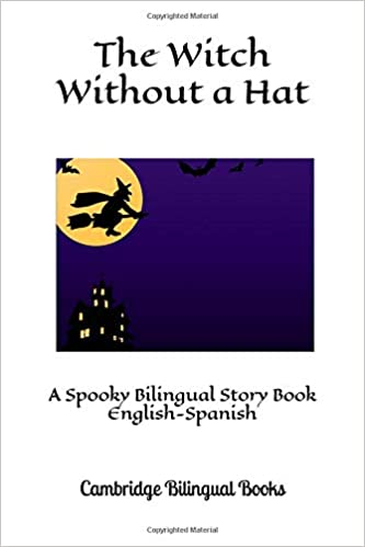 Descargar Utorrent Castellano The Witch Without A Hat: A Spooky Bilingual Story Book English-spanish It Epub