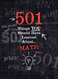 501 Things You Should Have Learned About Math