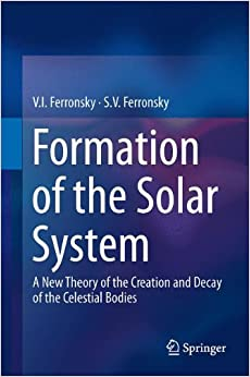 Book Formation of the Solar System: A New Theory of the Creation and Decay of the Celestial Bodies