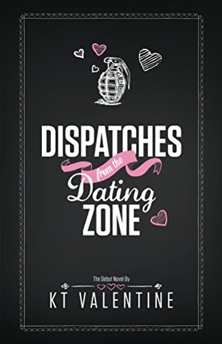 Book: Dispatches from the Dating Zone by KT Valentine