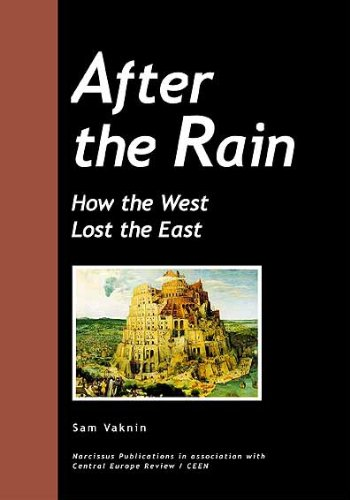 (After the Rain: How the West Lost the)