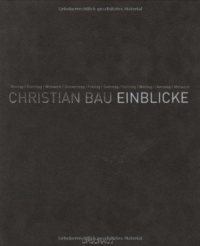 Christian Bau - Einblicke