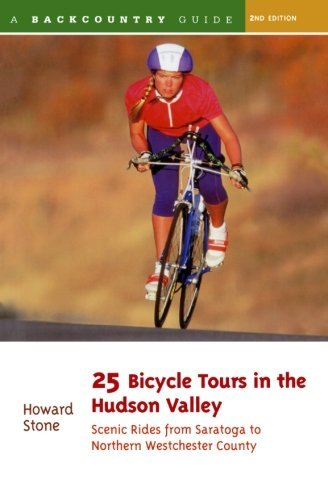 25 Bicycle Tours in the Hudson Valley: Scenic Rides from Saratoga to Northern Westchester County, 2nd Edition by Howard Stone - Westchester Shopping