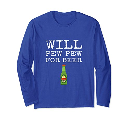 Unisex Will Pew Pew For Beer Funny US Military Soldier Long Sleeve Large Royal (Trooper Beer T Shirt)
