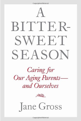 Image of A Bittersweet Season: Caring for Our Aging Parents--and Ourselves
